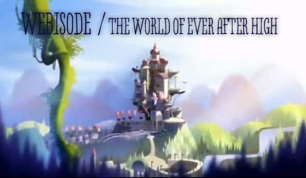 Video the World of Ever After High