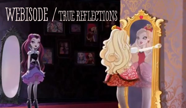 True Reflection - Ever After High Video