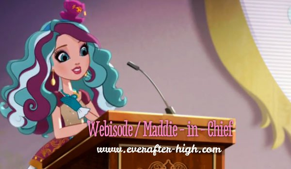 Maddie-in-chief Ever After High Video