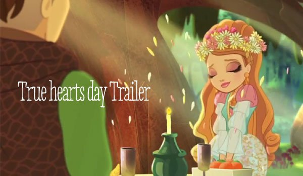 True Hearts Day Trailer